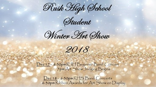 Rusk High School Student Winter Art Show